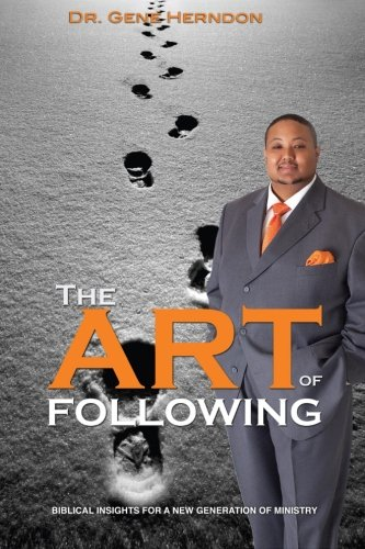 The Art Of Following: Biblical Insights For A New Generation Of Ministry PDF