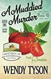 A Muddied Murder (A Greenhouse Mystery) (Volume 1)