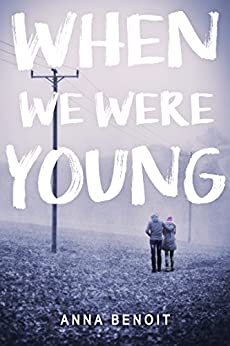 When We Were Young by [Benoit, Anna]