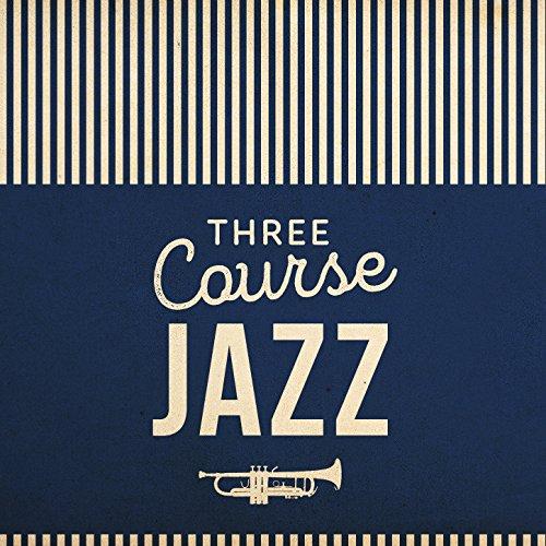 Three Course Dinner - Three Course Jazz