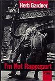 I'm Not Rappaport, Herb Gardner, 0802110142