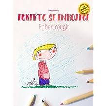 Alberto se enrojece/Egbert rougit: Libro infantil para colorear español-francés (Edición bilingüe) (French and Spanish Edition)
