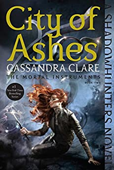 City of Ashes (The Mortal Instruments Book 2) by [Clare, Cassandra]