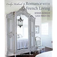 A Romance with French Living: Interiors inspired by classic French style