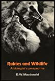 Rabies and Wildlife : A Biologist's Perspective, D. W. Macdonald, 0198575769