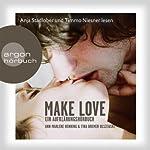 Make Love: Ein Aufklärungshörbuch | Ann-Marlene Henning,Tina Bremer-Olszewski