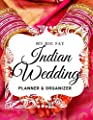 My Big Fat Indian Wedding: The Ultimate Wedding Planner and Organizer for South East Asian Brides, XL format with Worksheets, Checklist, Countdowns, Calendars, budget planner and more!