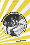 The Mistakes of Yesterday, the Hopes of Tomorrow: The Story of the Prisonaires (American Popular Music)