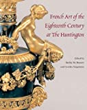 img - for French Art of the Eighteenth Century at the Huntington book / textbook / text book