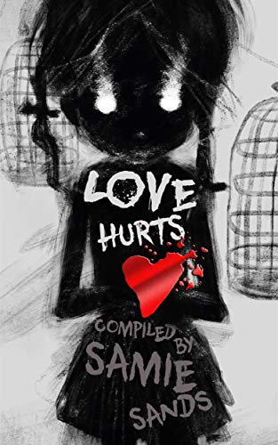 Love Hurts by [Sands, Samie, Malafarina, Thomas M., Jaarsveld, Katie, Colley, Ryan, Winck, Alex, Eddy, Rick, Lockwood, Andy, Bailey, Alex, Rosamilia, Armand, Vucak, Stefan]