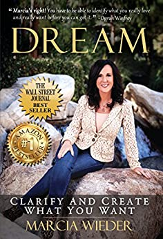 Dream: Clarify And Create What You Want by [Wieder, Marcia]