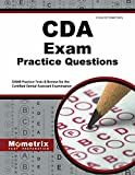 CDA Exam Practice Questions: DANB Practice Tests & Review for the Certified Dental Assistant Examination