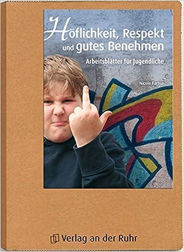 Höflichkeit, Respekt und gutes Benehmen: Arbeitsblätter für ...