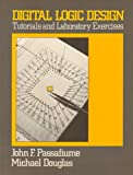 Digital Logic Design : Tutorial and Laboratory Exercises, Douglas, Michael, 0060450282