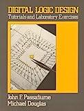 Digital Logic Design : Tutorial and Laboratory Exercises, Douglas, Michael, 0060450282