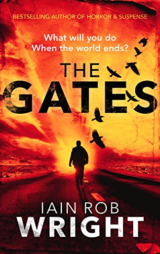 The Gates: An Apocalyptic Horror Novel (Hell on Earth Book 1) by [Wright, Iain Rob]