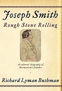 Joseph Smith: Rough Stone Rolling by [Bushman, Richard Lyman]