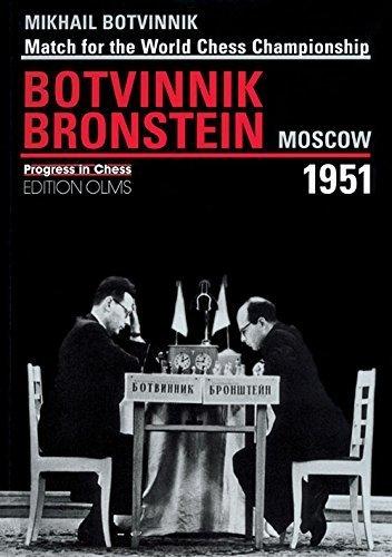 2004 Chess - Match for the World Chess Championship Mikhail Botvinnik-David Bronstein Moscow 1951 (Progress in Chess) by Mikhail Botvinnik (2004-09-15)