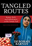 Tangled Routes: Women, Work, and Globalization on the Tomato Trail, Deborah Barndt, 0742555577
