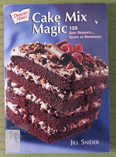 Cake Mix Magic DUNCAN HINES Cook Book 125 Easy Desserts by Jill Snider SoftCover