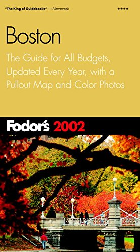 Fodor's Boston 2002: The Guide for All Budgets, Updated Every Year, with a Pullout Map and Color Photos (Travel Guide) pdf epub