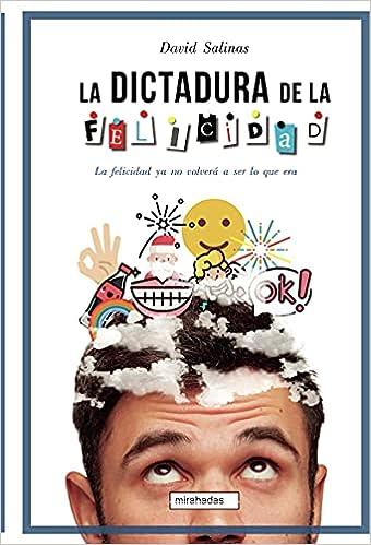 La dictadura de la felicidad de David Salinas