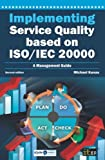 Implementing Service Quality Based on ISO/IEC20000 2nd Edition, Michael Kunas, 1849284024