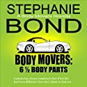 6 1/2 Body Parts: Body Movers Novella Audiobook by Stephanie Bond Narrated by Ann M. Richardson
