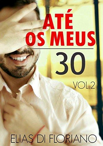 Até os Meus 30: Volume 2 (Portuguese Edition)