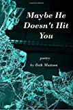 img - for Maybe He Doesn't Hit You: Poetry book / textbook / text book