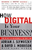 How Digital Is Your Business?, Adrian J. Slywotzky and David J. Morrison, 0609607707