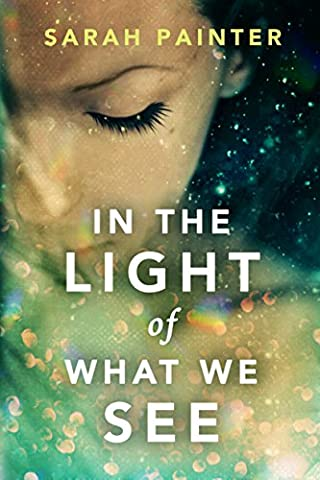 In the Light of What We See (Sara Painter)