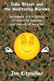 Duke Blisser and the Meditating Marines: An example of bliss writing for the author's happiness and creativity