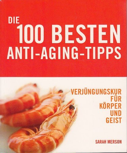 Die 100 besten Anti-Aging-Tipps