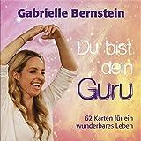 Du bist dein Guru-Kartenset: 62 Karten für ein wunderbares Leben