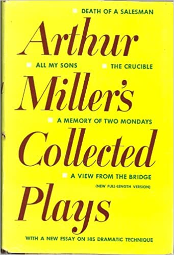 Proposal Essay Ideas Arthur Milers Collected Plays With A New Essay On His Dramtic Technique  Arthur Miller Amazoncom Books Examples Of Thesis Statements For Narrative Essays also Persuasive Essay Thesis Arthur Milers Collected Plays With A New Essay On His Dramtic  How To Start A Business Essay
