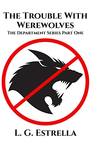The Trouble With Werewolves (The Department Series Book 1) ()