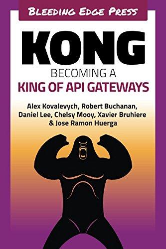 Kong: Becoming a King of API Gateways