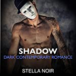 Shadow: Dark Contemporary Romance   Stella Noir