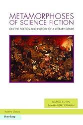 Metamorphoses of Science Fiction: On the Poetics and History of a Literary Genre (Ralahine Utopian Studies)