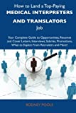 How to Land a Top-Paying Medical Interpreters and Translators Job, Rodney Poole, 1486124143