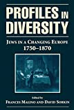 img - for Profiles in Diversity: Jews in a Changing Europe, 1750-1870 book / textbook / text book