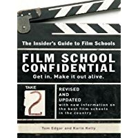 Film School Confidential: The Insider's Guide To Film Schools (English Edition)