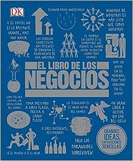 El Libro de Los Negocios (Big Ideas Simply Explained ...