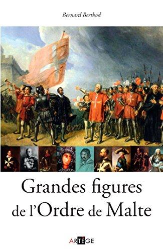 Malte Grande - Grandes figures de l'Ordre de Malte (French Edition)