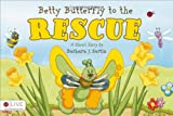 Betty Butterfly to the Rescue, Barbara J. Sartin, 1617390925