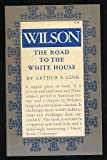 Wilson : The Road to the White House, Link, Arthur S., 0691005575