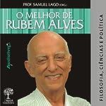O Melhor de Rubem Alves - Filosofia | Rubem Alves
