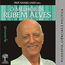 O Melhor de Rubem Alves - Filosofia Audiobook by Rubem Alves Narrated by Rubem Alves