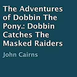 The Adventures of Dobbin the Pony